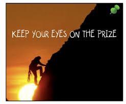 keep eyes on prize