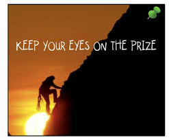 keep eyes on prize
